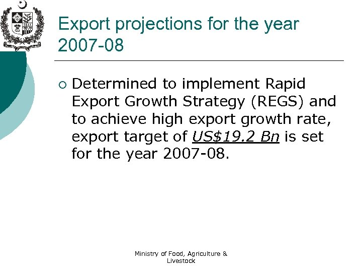 Export projections for the year 2007 -08 ¡ Determined to implement Rapid Export Growth