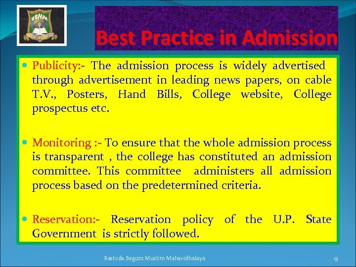 Best Practice in Admission Publicity: - The admission process is widely advertised through advertisement