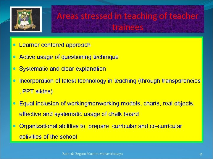 Areas stressed in teaching of teacher trainees Learner centered approach Active usage of questioning