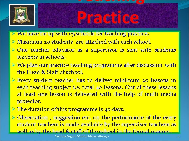 Teaching Practice Ø We have tie up with 05 schools for teaching practice.