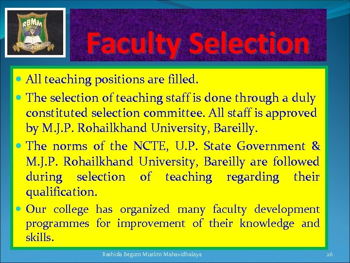 Faculty Selection All teaching positions are filled. The selection of teaching staff is done
