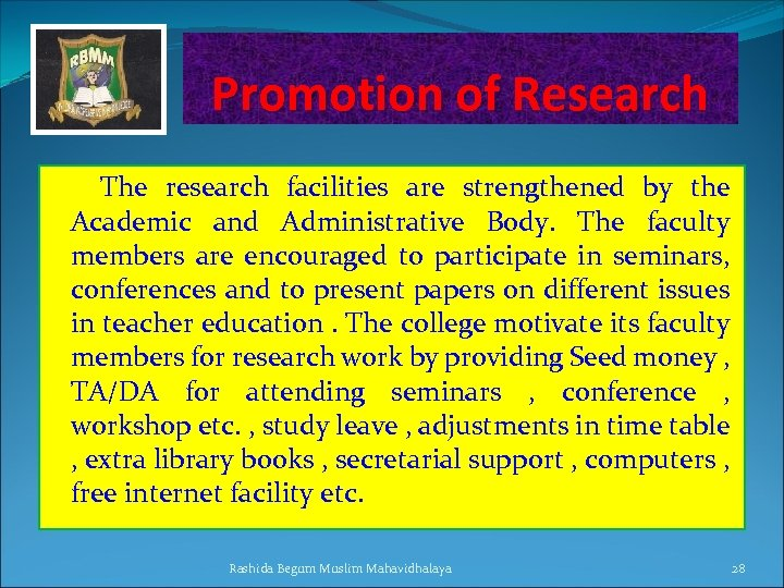 Promotion of Research The research facilities are strengthened by the Academic and Administrative Body.