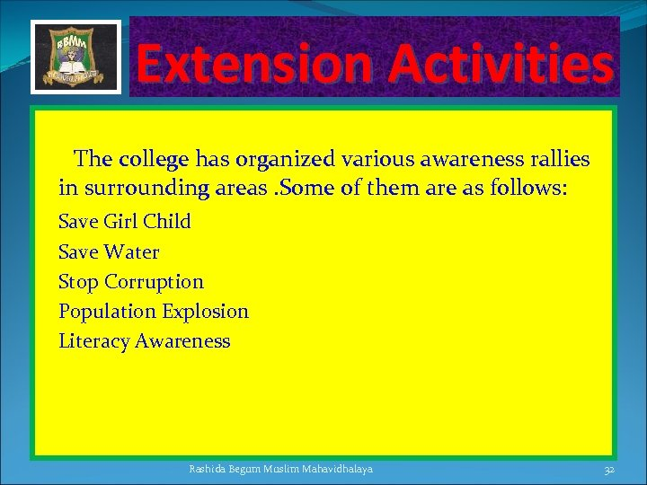 Extension Activities The college has organized various awareness rallies in surrounding areas. Some of