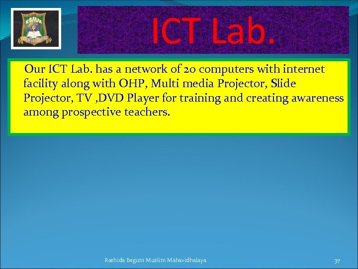 ICT Lab. Our ICT Lab. has a network of 20 computers with internet facility