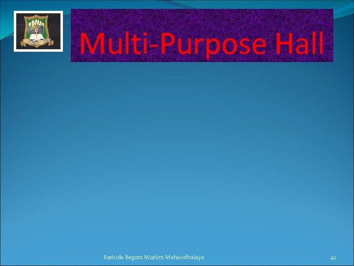 Multi-Purpose Hall Rashida Begum Muslim Mahavidhalaya 42