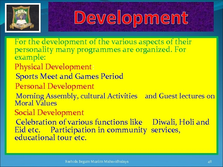 Development For the development of the various aspects of their personality many programmes are
