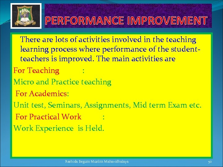 PERFORMANCE IMPROVEMENT There are lots of activities involved in the teaching learning process where