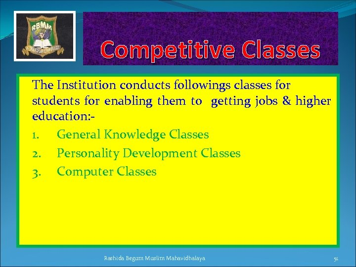 Competitive Classes The Institution conducts followings classes for students for enabling them to getting