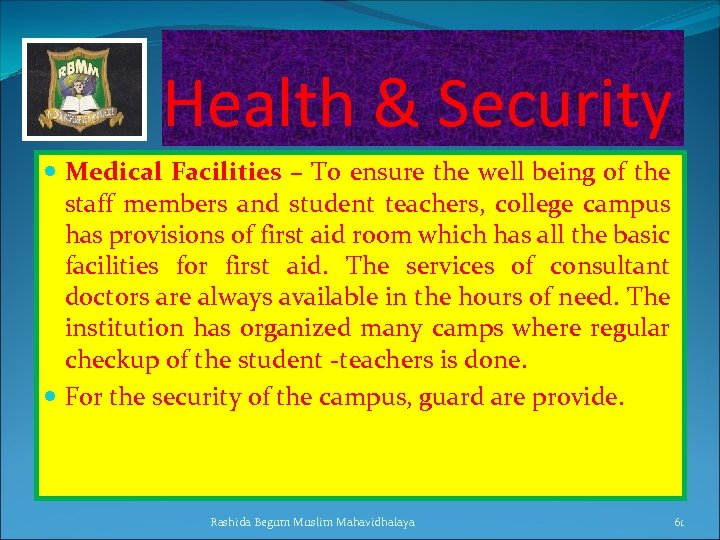 Health & Security Medical Facilities – To ensure the well being of the staff