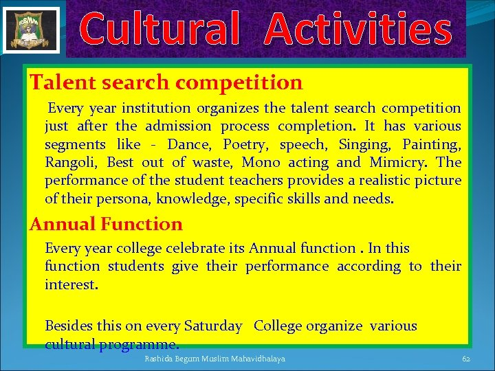 Cultural Activities Talent search competition Every year institution organizes the talent search competition just