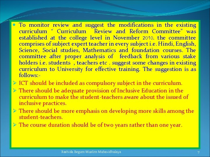 """To monitor review and suggest the modifications in the existing curriculum """" Curriculum"""
