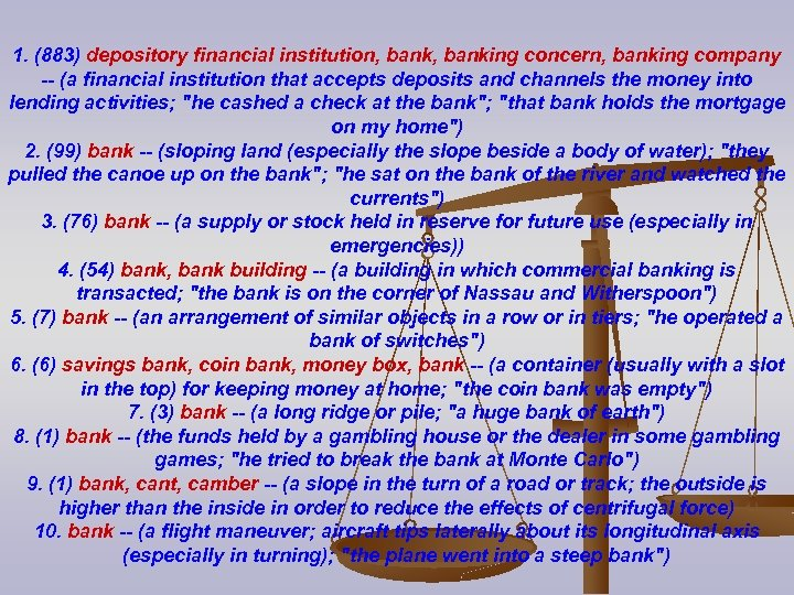 1. (883) depository financial institution, banking concern, banking company -- (a financial institution that