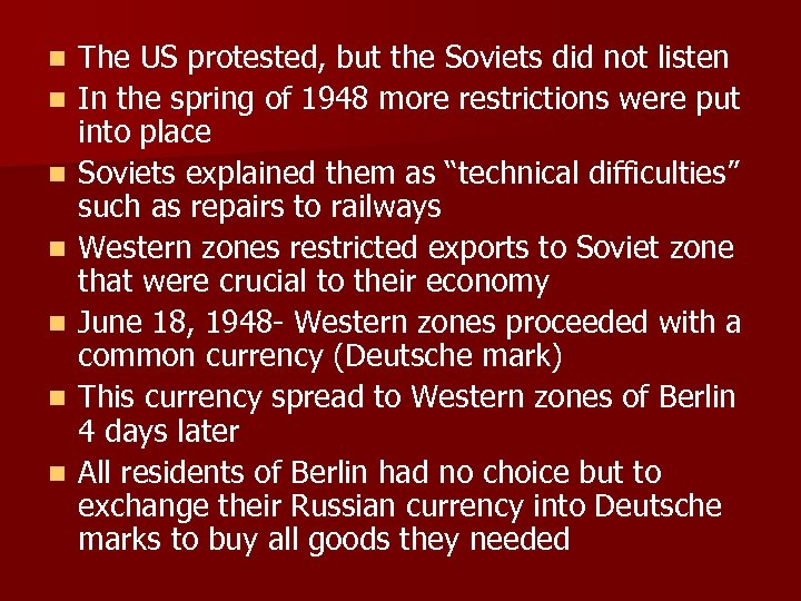 n n n n The US protested, but the Soviets did not listen In