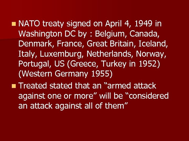n NATO treaty signed on April 4, 1949 in Washington DC by : Belgium,