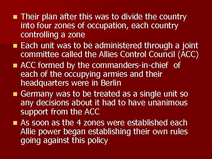 n n n Their plan after this was to divide the country into four