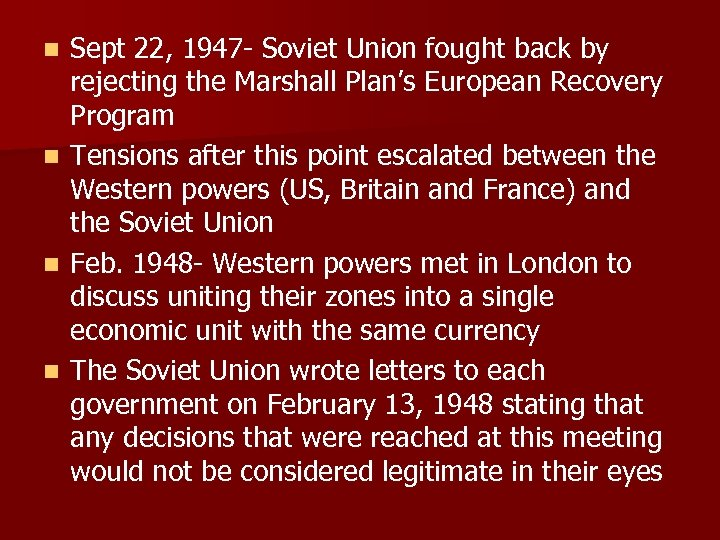 Sept 22, 1947 - Soviet Union fought back by rejecting the Marshall Plan's European