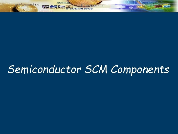 Semiconductor SCM Components