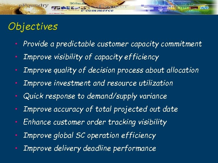 Objectives • Provide a predictable customer capacity commitment • Improve visibility of capacity efficiency