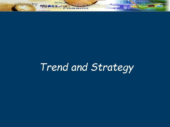 Trend and Strategy