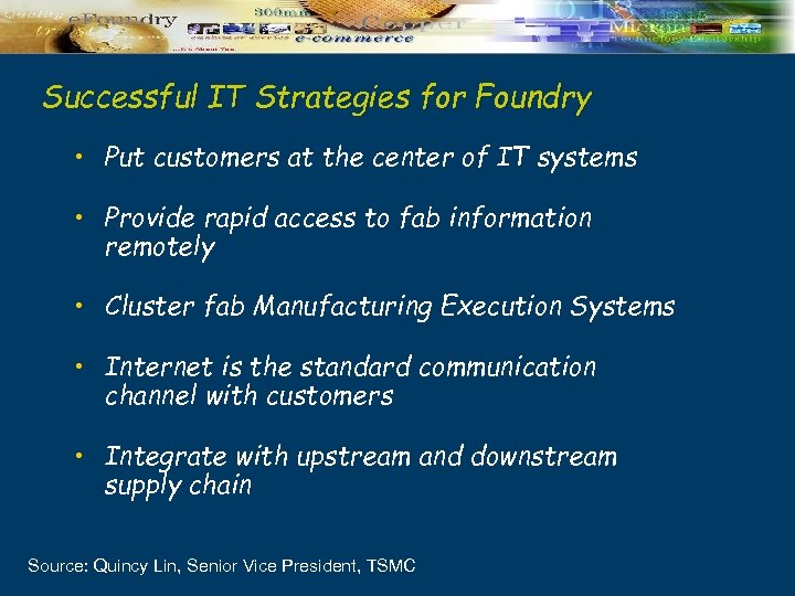 Successful IT Strategies for Foundry • Put customers at the center of IT systems