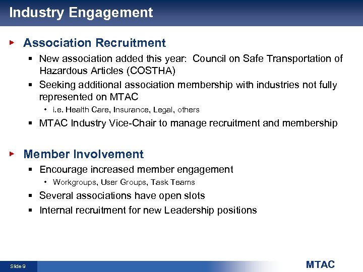 Industry Engagement Association Recruitment § New association added this year: Council on Safe Transportation