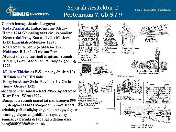 Sejarah Arsitektur 2 Pertemuan 7. Gb. 5 / 9 Contoh konsep desain bergaya: -Kota
