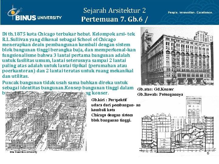 Sejarah Arsitektur 2 Pertemuan 7. Gb. 6 / 9 Di th. 1875 kota Chicago