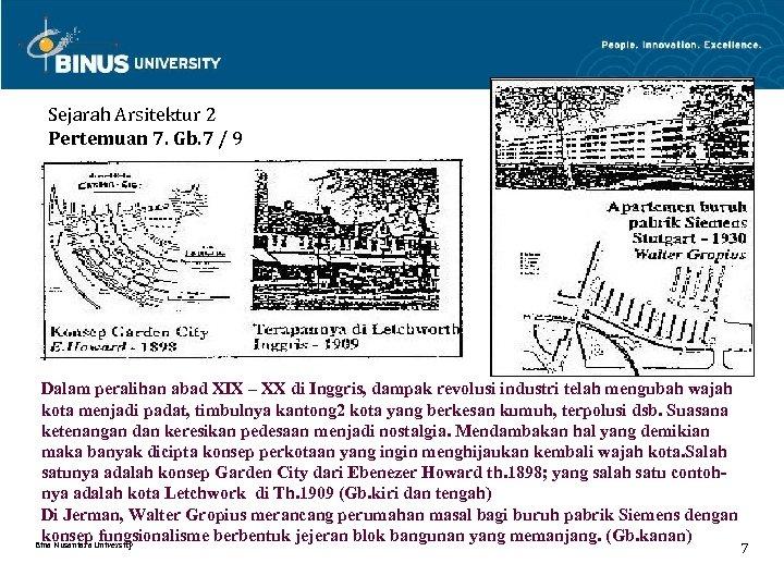 Sejarah Arsitektur 2 Pertemuan 7. Gb. 7 / 9 Dalam peralihan abad XIX –