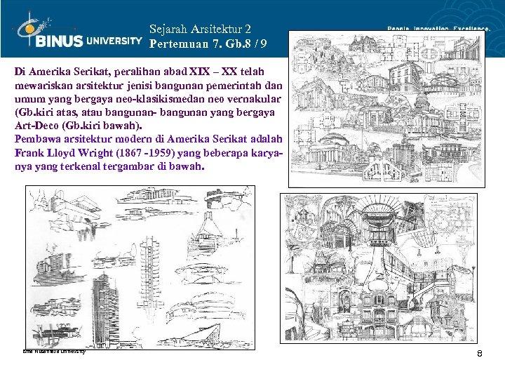 Sejarah Arsitektur 2 Pertemuan 7. Gb. 8 / 9 Di Amerika Serikat, peralihan abad