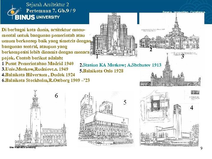 Sejarah Arsitektur 2 Pertemuan 7. Gb. 9 / 9 Di berbagai kota dunia, arsitektur