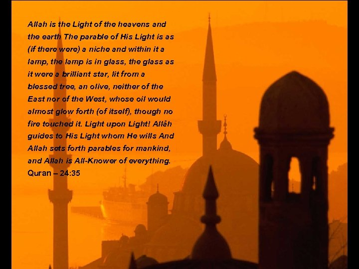Allah is the Light of the heavens and the earth The parable of His
