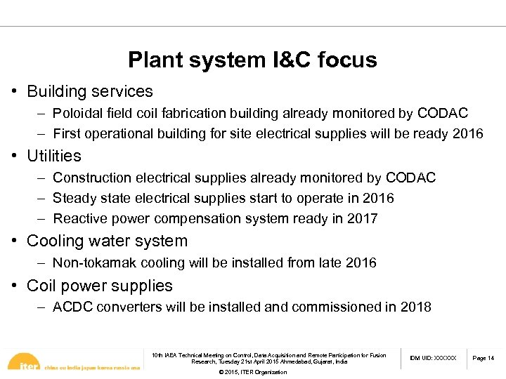 Plant system I&C focus • Building services – Poloidal field coil fabrication building already