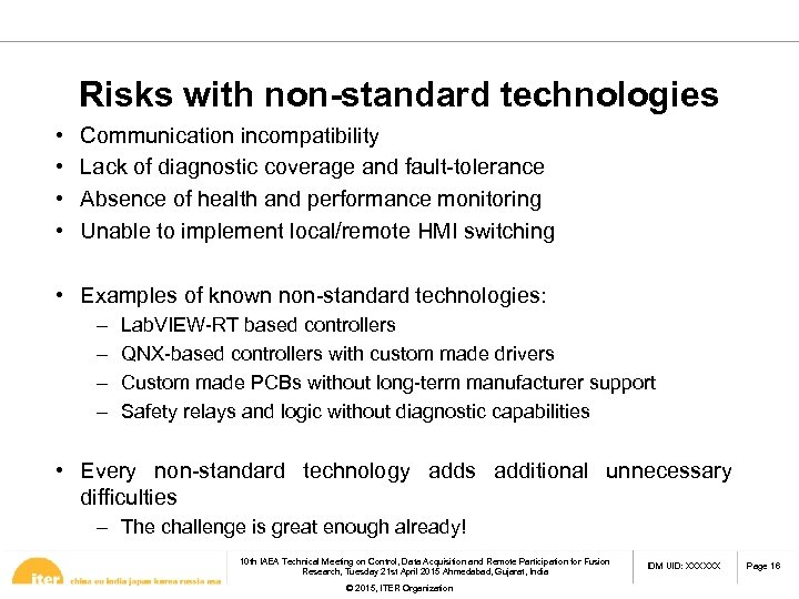 Risks with non-standard technologies • • Communication incompatibility Lack of diagnostic coverage and fault-tolerance