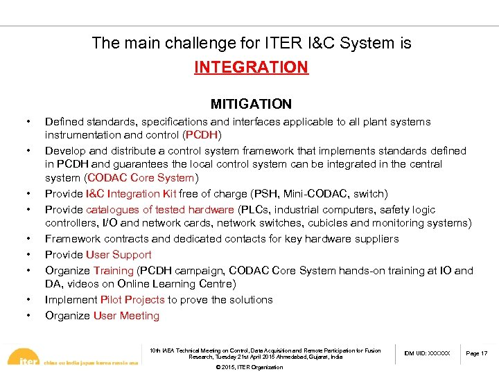 The main challenge for ITER I&C System is INTEGRATION MITIGATION • • • Defined