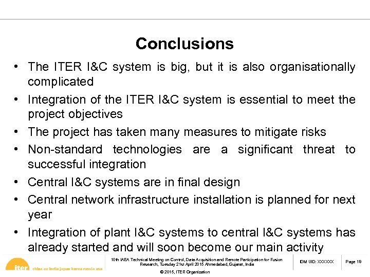 Conclusions • The ITER I&C system is big, but it is also organisationally complicated