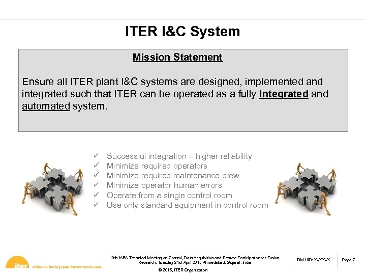 ITER I&C System Mission Statement Ensure all ITER plant I&C systems are designed, implemented