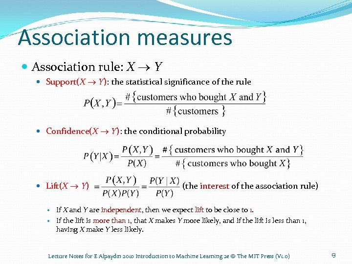 Association measures Association rule: X ® Y Support(X ® Y): the statistical significance of