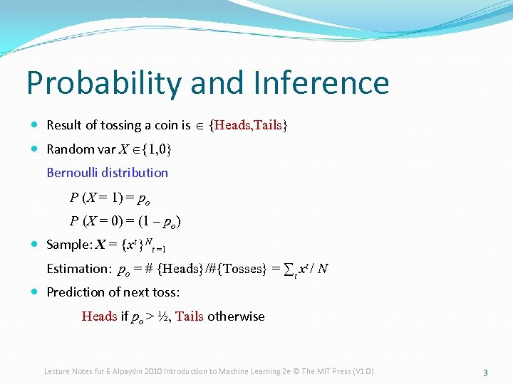 Probability and Inference Result of tossing a coin is Î {Heads, Tails} Random var