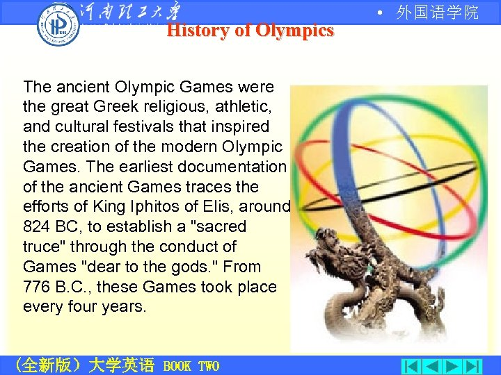 History of Olympics The ancient Olympic Games were the great Greek religious, athletic, and