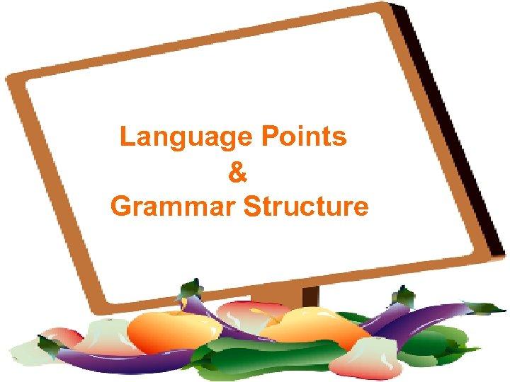 • 外国语学院 Language Points & Grammar Structure (全新版)大学英语 BOOK TWO