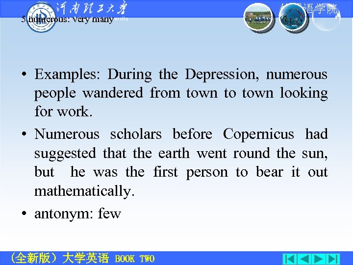 5. numerous: very many • 外国语学院 • Examples: During the Depression, numerous people wandered