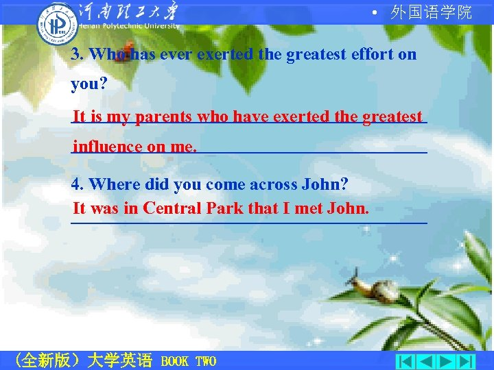 • 外国语学院 3. Who has ever exerted the greatest effort on you? ____________________