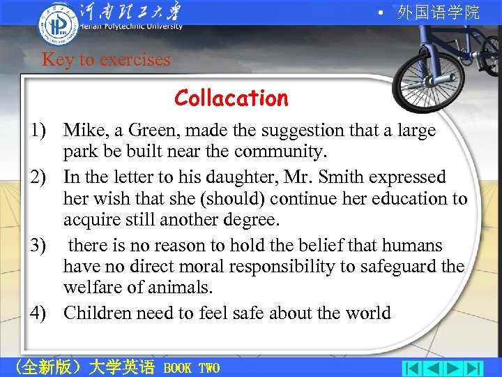 • 外国语学院 Key to exercises Collacation 1) Mike, a Green, made the suggestion