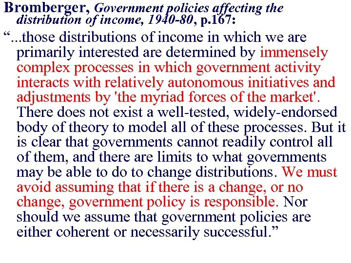 "Bromberger, Government policies affecting the distribution of income, 1940 -80, p. 167: "". ."