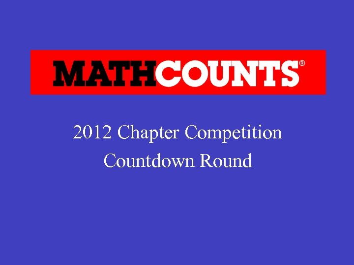 2012 Chapter Competition Countdown Round