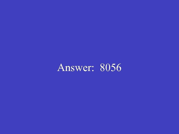 Answer: 8056