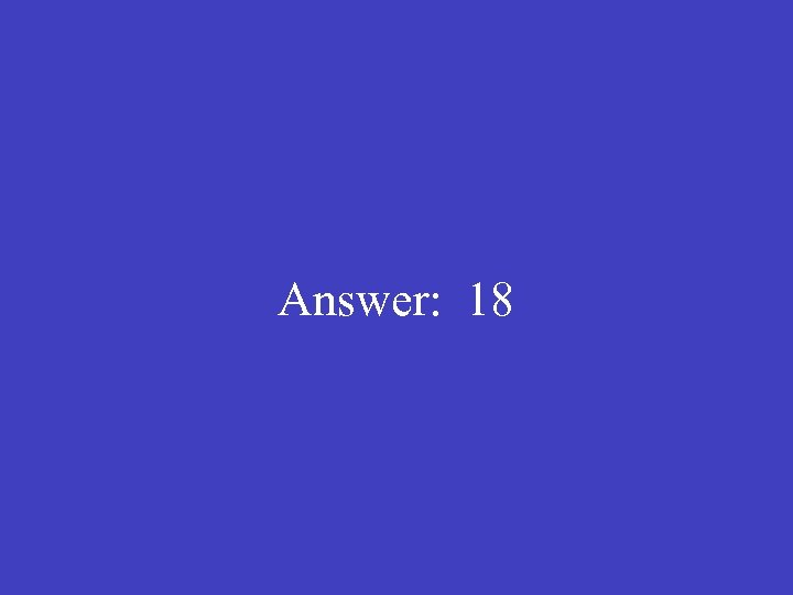 Answer: 18