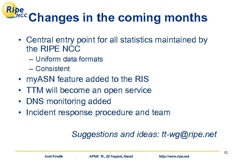 Changes in the coming months • Central entry point for all statistics maintained by