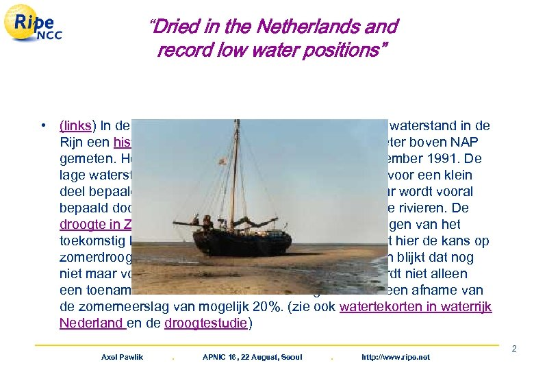 """Dried in the Netherlands and Droogte in Nederland en record lage record low water"