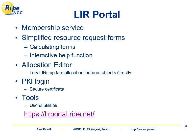 LIR Portal • Membership service • Simplified resource request forms – Calculating forms –